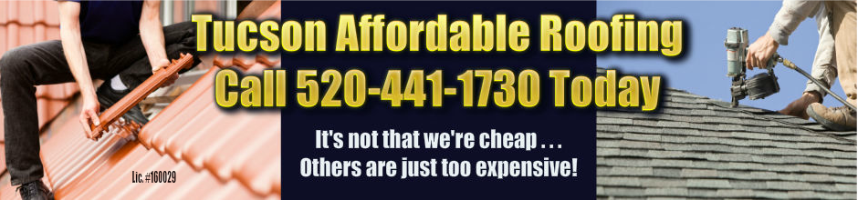 Tucson Affordable Roofing   520 441 1730